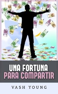 Cover Una Fortuna para Compartir (Traducción: David De Angelis)