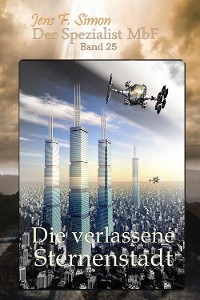 Cover Die verlassene Sternenstadt (Der Spezialist MbF 25)