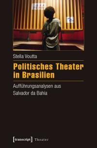 Cover Politisches Theater in Brasilien