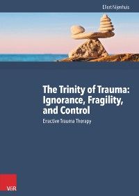 Cover The Trinity of Trauma: Ignorance, Fragility, and Control