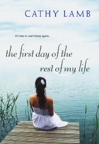 Cover The First Day of the Rest of My Life