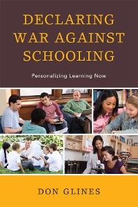 Cover Declaring War Against Schooling