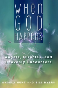 Cover When God Happens: Angels, Miracles, and Heavenly Encounters