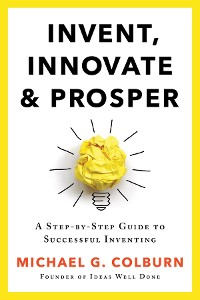 Cover Invent, Innovate, and Prosper
