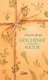 Cover Fräulein Grüns Geschenke aus der Natur