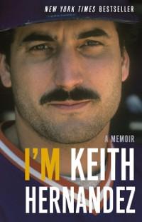 Cover I'm Keith Hernandez