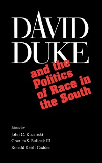 Cover David Duke and the Politics of Race in the South