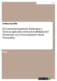 Cover El Contrainterrogatorio. Estrategias y Tácticas Aplicadas sobre la Credibilidad del Testimonio en el Procedimiento Penal Venezolano