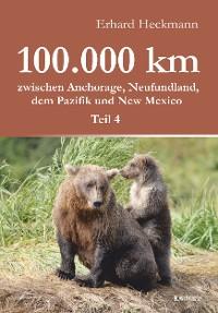 Cover 100.000 km zwischen Anchorage, Neufundland, dem Pazifik und New Mexico - Teil 4