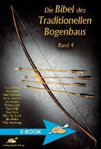 Cover Die Bibel des Traditionellen Bogenbaus Band 4