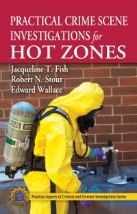 Cover Practical Crime Scene Investigations for Hot Zones