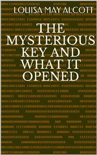 Cover The Mysterious Key And What It Opened