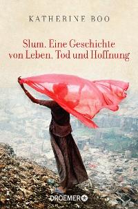 Cover Slum. Eine Geschichte von Leben, Tod und Hoffnung