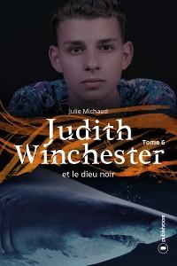 Cover Judith Winchester et le dieu noir - Tome 6