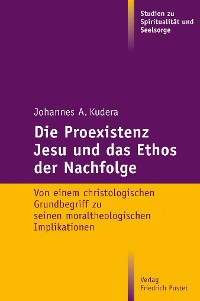 Cover Die Proexistenz Jesu und das Ethos der Nachfolge