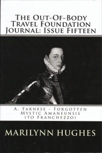 Cover Out-of-Body Travel Foundation Journal: A. Farnese - Forgotten Mystic Amanuensis (to Franchezzo) - Issue Fifteen!