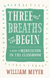 Cover Three Breaths and Begin