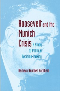 Cover Roosevelt and the Munich Crisis