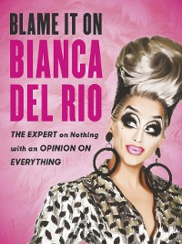 Cover Blame it on Bianca Del Rio