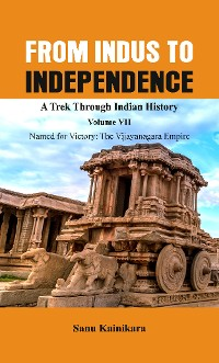 Cover From Indus to Independence - A Trek Through Indian History