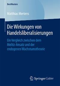 Cover Die Wirkungen von Handelsliberalisierungen