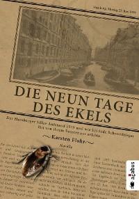 Cover Die neun Tage des Ekels. Der Hamburger Sülze-Aufstand 1919 und wie Elfriede Schwerdtfeger ihn von ihrem Fenster aus erlebte