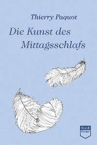 Cover Die Kunst des Mittagsschlafs (Steidl Pocket)