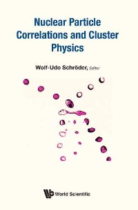 Cover Nuclear Particle Correlations And Cluster Physics