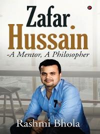 Cover Zafar Hussain - A Mentor, A Philosopher