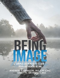 Cover Being Image: Simple Exercises to Claim Your Authentic Being