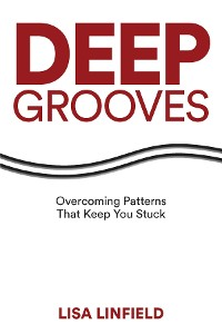 Cover Deep Grooves: Overcoming Patterns That Keep You Stuck