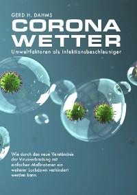 Cover CoronaWetter – Umweltfaktoren als Infektionsbeschleuniger