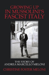 Cover Growing up  in Mussolini's Fascist Italy