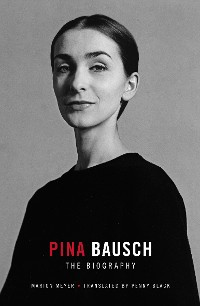 Cover Pina Bausch - The Biography