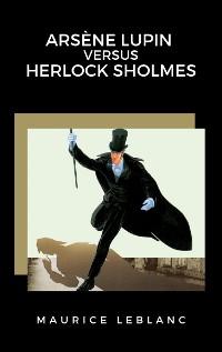 Cover Arsène Lupin versus Herlock Sholmes