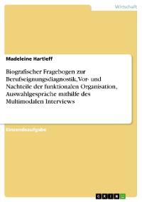 Cover Biografischer Fragebogen zur Berufseignungsdiagnostik, Vor- und Nachteile der funktionalen Organisation, Auswahlgespräche mithilfe des Multimodalen Interviews