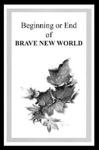 Cover Beginning or End of BRAVE NEW WORLD