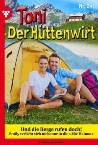 Cover Toni der Hüttenwirt 241 – Heimatroman