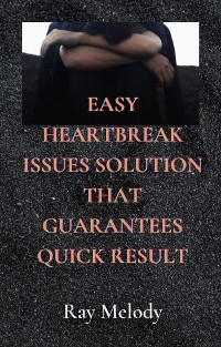 Cover Easy Heartbreak Issues Solution That Guarantees Quick Result
