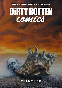 Cover Dirty Rotten Comics #12 (The British Comics Anthology)