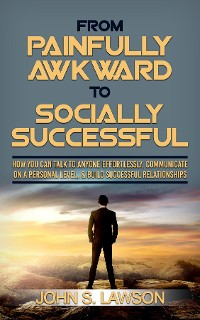 Cover From Painfully Awkward To Socially Successful