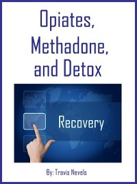 Cover Opiates, Methadone, and Detox