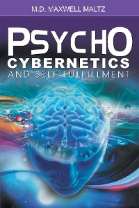 Cover Psycho-Cybernetics and Self-Fulfillment