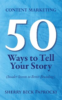 Cover Content Marketing: 50 Ways to Tell Your Story