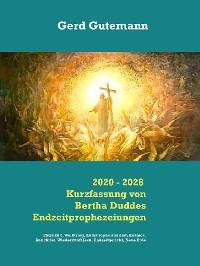Cover 2020 - 2028 Kurzfassung von Bertha Duddes Endzeitprophezeiungen
