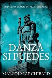 Cover DANZA SI PUEDES: Un Diccionario de Batallas Escocesas