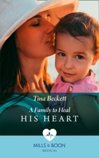 Cover Family To Heal His Heart (Mills & Boon Medical)