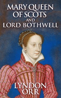 Cover Mary Queen of Scots and Lord Bothwell