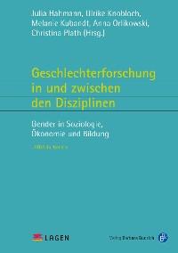 Cover Geschlechterforschung in und zwischen den Disziplinen