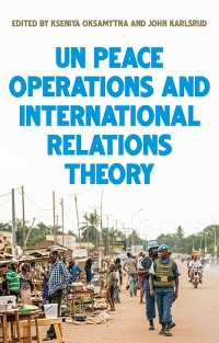 Cover United Nations peace operations and International Relations theory